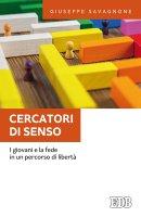 Cercatori di senso - Giuseppe Savagnone