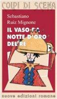 Il vaso da notte d'oro del re - Mignone Sebastiano R.