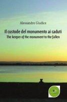Il custode del monumento ai caduti - Giudice Alessandro