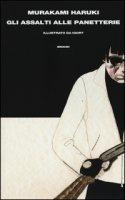Gli assalti alle panetterie. Ediz. a colori - Murakami Haruki