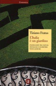 Copertina di 'L' Italia è un giardino. Passeggiate tra natura selvaggia e geometrie neoclassiche'