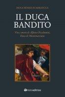 Il duca bandito - Paola Benadusi Marzocca