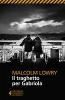 Il traghetto per Gabriola - Lowry Malcolm