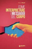 Come interpretare i messaggi del corpo - Marco Pacori