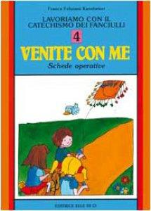 """Copertina di 'Lavoriamo con il catechismo dei fanciulli. Vol. 4: Schede operative """"Venite con me""""'"""