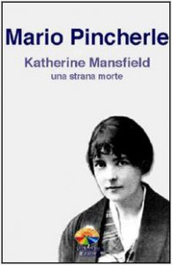 Copertina di 'Katherine Mansfield: una strana morte'