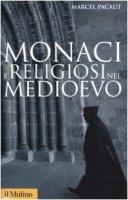 Monaci e religiosi nel Medioevo - Pacaut Marcel