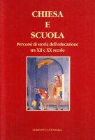 Chiesa e scuola. Percorsi di storia dell'educazione tra XII e XX secolo