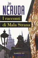 I racconti di Mala Strana - Neruda Jan