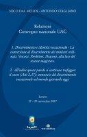 Relazioni del Convegno nazionale UAC (Loreto, 2017). - Nico Dal Molin , Antonio Stagliano
