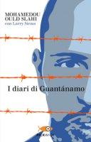 I diari di Guantánamo - Ould Slahi Mohamedou, Siems Larry