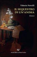 Il sequestro di un'anima - Novelli Vittorio