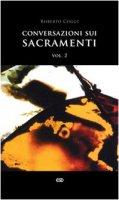 Conversazioni sui sacramenti - Roberto Coggi