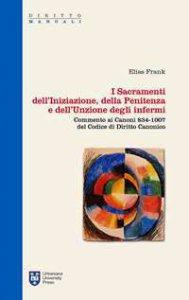 Copertina di 'I sacramenti dell'iniziazione, della penitenza e dell'unzione degli infermi'