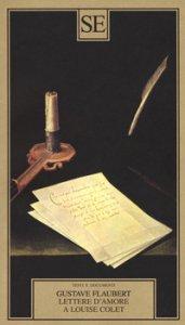 Copertina di 'Lettere d'amore a Louise Colet 1846-1848'