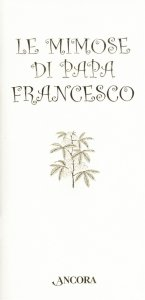 Copertina di 'Le mimose di papa Francesco'