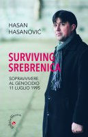 Surviving Srebrenica - Hasan Hasanovic