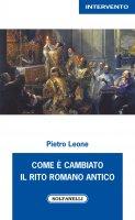 Come è cambiato il rito romano antico - Pietro Leone