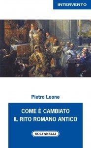 Copertina di 'Come è cambiato il rito romano antico'