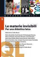 Le materie invisibili - Tullio Monti, Giovanni Filoramo, Michelangelo Bovero, Maria Bonafede, Chiara Saraceno