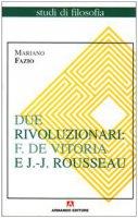 Due rivoluzionari: F. de Vitoria e J.J. Rousseau - Mariano Fazio