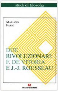 Copertina di 'Due rivoluzionari: F. de Vitoria e J.J. Rousseau'
