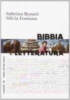Bibbia e Letteratura. - Sabrina Bonati, Silvia Fontana