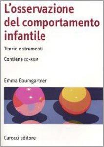 Copertina di 'L' osservazione del comportamento infantile. Teorie e strumenti. Con CD-ROM'
