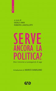 Copertina di 'Serve ancora la politica'