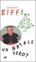 Un Natale vero? - Biffi Giacomo
