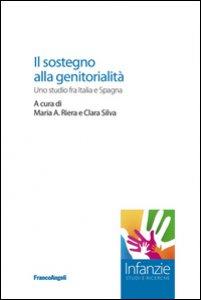 Copertina di 'Il sostegno alla genitorialità. Uno studio fra Italia e Spagna'