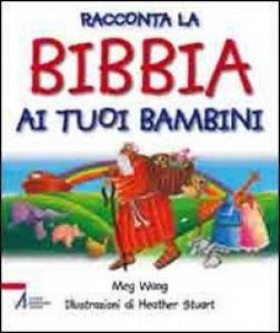 Copertina di 'Racconta la Bibbia ai tuoi bambini'