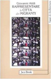 Copertina di 'Rappresentare la città dei migranti. Storie di vita e pianificazione urbana'