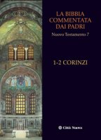 La Bibbia commentata dai Padri. 1-2 Corinzi - Pennacchio Cristina