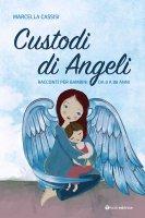 Custodi di Angeli - Marcella Cassisi