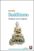 Buddhismo. Religione senza religione. - Alan Watts