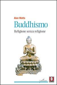 Copertina di 'Buddhismo. Religione senza religione.'