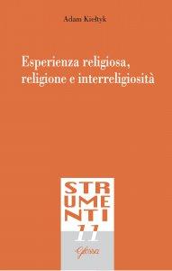 Copertina di 'Esperienza religiosa, religione e interreligiosità'