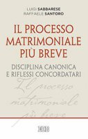 Il processo matrimoniale più breve - Luigi Sabbarese, Raffaele Santoro