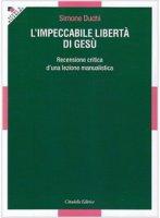 L'impeccabile libert� di Ges� - Simone Duchi