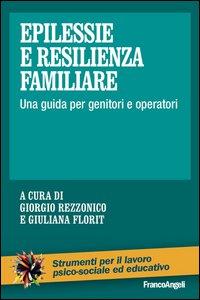 Copertina di 'Epilessie e resilienza familiare. Una guida per genitori e operatori'