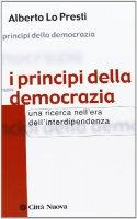 I princìpi della democrazia - Lo Presti Alberto