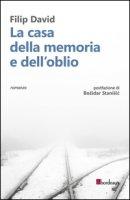 La casa della memoria e dell'oblio - David Filip