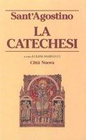 La catechesi - Agostino (sant')