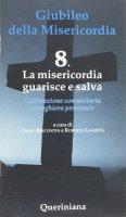 Giubileo della Misericordia. 8 - Chino Biscontin , Roberto Laurita