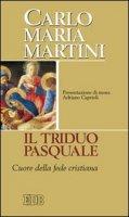 Il triduo pasquale - Martini Carlo M.