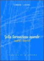 Sulla formazione morale - Donatella Abignente, Sergio Bastianel