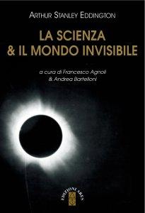 Copertina di 'La scienza & il mondo invisibile'