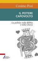 Potere capovolto - Cosimo Posi