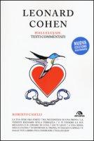 Leonard Cohen. Hallelujiah. Testi commentati - Caselli Roberto
